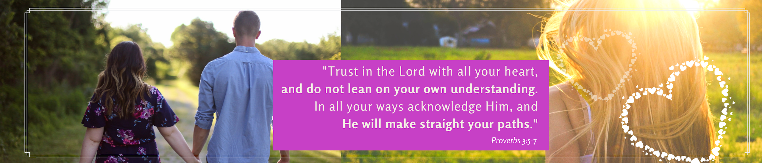 "Scripture ""Trust in the Lord with all your heart and do not lean on your own understanding.  In all your ways acknowledge Him, and He will make straight your paths."" Proverbs 3:5-7"